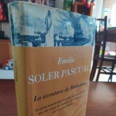 Libros de segunda mano: LA AVENTURA DE MALASPINA. EMILIO SOLER PASCUAL. PRIMERA EDICIÓN 1999.. Lote 228735575
