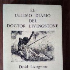 Libri di seconda mano: DAVID LIVINGSTONE - EL ÚLTIMO DIARIO DEL DOCTOR LIVINGSTONE. Lote 229439405
