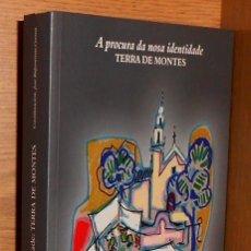 Libros de segunda mano: X48 - A PROCURA DA NOSA IDENTIDADE. TERRA DE MONTES. JOSE RAPOSEIROS CORREA. GALICIA. COMO NUEVO.. Lote 230197390
