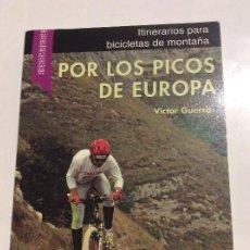 Libros de segunda mano: POR LOS PICOS DE EUROPA ITINERARIOS PARA BICICLETAS DE MONTAÑA VICTOR GUERRA. Lote 230298860