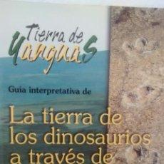 Libros de segunda mano: LA TIERRA DE LOS DINOSAURIOS A TRAVES DE LAS CAÑADAS DE JOSE LUIS RUBIO DE LUCAS (EXCOMUNIDAD). Lote 230326745