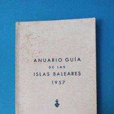 Libros de segunda mano: ANUARIO GUÍA DE LAS ISLAS BALEARES 1957. Lote 230571720