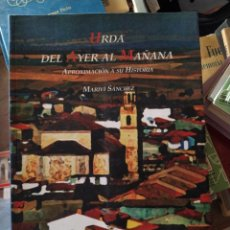 Libros de segunda mano: URDA DEL AYER AL MAÑANA APROXIMACIÓN A SU HISTORIA TOLEDO MARIVÍ SÁNCHEZ. Lote 231302300