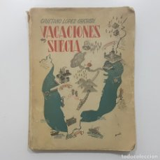 Libros de segunda mano: CAYETANO LOPEZ CHICHERI. VACACIONES EN SUECIA. MADRID 1945. PRÓLOGO AGUSTÍN DE FOXÁ. Lote 232370185