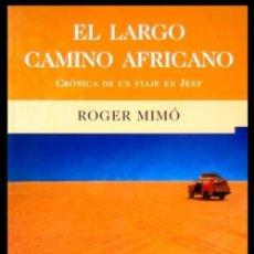 Libri di seconda mano: EL LARGO CAMINO AFRICANO. CRONICA DE UN VIAJE EN JEEP. AFRICA. ROGER MIRO.. Lote 217608048
