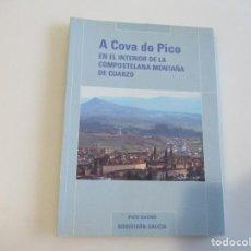 Libros de segunda mano: A COVA DO PICO EN EL INTERIOR DE LA COMPOSTELANA MONTAÑA DE CUARZO W4996. Lote 233062430