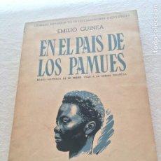 Libros de segunda mano: EMILIO GUINEA. EN EL PAIS DE LOS PAMUES. RELATO ILUSTRADO DE MI 1ER. VIAJE A GUINEA ECUATORIAL. 1947. Lote 233646360
