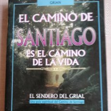 Libros de segunda mano: CAMINO SANTIAGO CAMINO DE LA VIDA - SENDERO DEL GRIAL - GRIAN - OBELISCO 1988 215PP. Lote 233654870