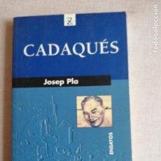 Libros de segunda mano: CADAQUÉS. JOSEP PLA. ED. JUVENTUD. 1998 190PP. Lote 233661100