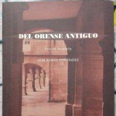 Libros de segunda mano: JOSÉ ADRIO MENÉNDEZ. DEL ORENSE ANTIGUO.. Lote 234572270