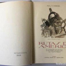 Libros de segunda mano: RUTAS DE AMÉRICA. EL FOLKLORE, LA MÚSICA, LA HISTORIA, LA LEYENDA, LAS COSTUMBRES. - S. CABRERA, ANA. Lote 234823725