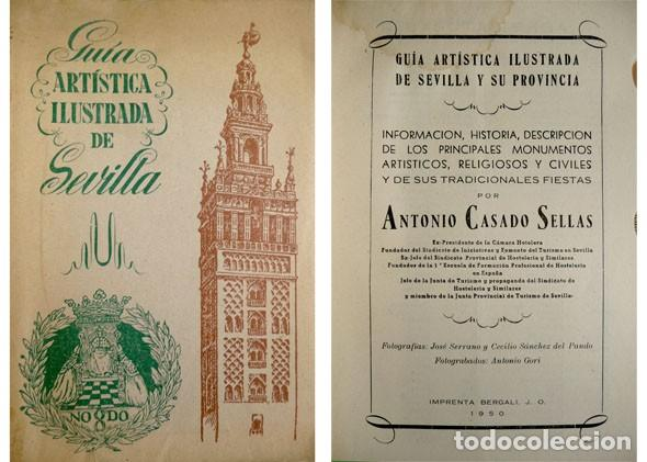 CASADO SELLAS, ANTONIO. GUÍA ARTÍSTICA ILUSTRADA DE SEVILLA Y SU PROVINCIA. 1950. (Libros de Segunda Mano - Geografía y Viajes)