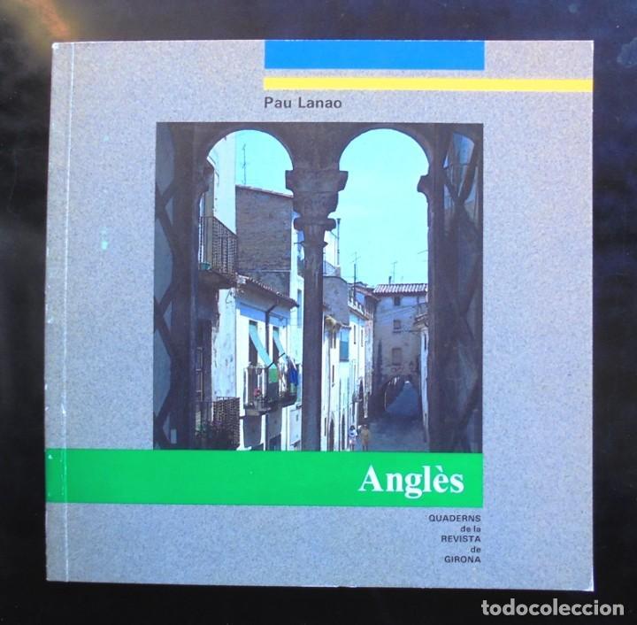 ANGLÈS QUADERNS DE LA REVISTA DE GIRONA 6 1986 PAU LANAO (Libros de Segunda Mano - Geografía y Viajes)