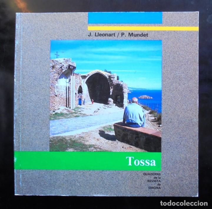 TOSSA QUADERNS DE LA REVISTA DE GIRONA 14 1987 J. LLEONART I P. MUNDET (Libros de Segunda Mano - Geografía y Viajes)
