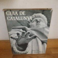 Libri di seconda mano: GUIA DE CATALUNYA - JOSEP PLA / FRANCESC CATALA ROCA - DISPONGO DE MAS LIBROS. Lote 235061955