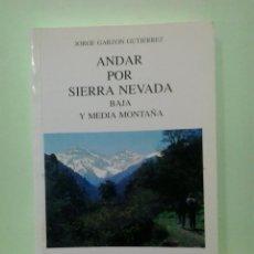 Livros em segunda mão: LMV - ANDAR POR SIERRA NEVADA, BAJA Y MEDIA MONTAÑA. JORGE GARZÓN GUTIÉRREZ. Lote 235065495