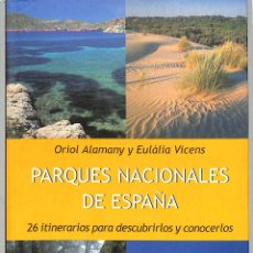 Libros de segunda mano: PARQUES NACIONALES DE ESPAÑA - ORIOL ALAMANY / EULÀLIA VICENS - LYNX EDICIONS - GUIA VIAJES. Lote 235583845