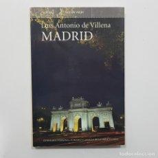 Libros de segunda mano: LUIS ANTONIO DE VILLENA. MADRID. ITINERARIO PERSONAL, SUBLIME Y CANALLA DE LA VILLA Y CORTE. 1ª EDIC. Lote 236050895