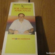 Libros de segunda mano: POR TIERRAS AFRICANAS-MANUEL CAMBRONERO-MISIONES SALESIANAS. Lote 236057890
