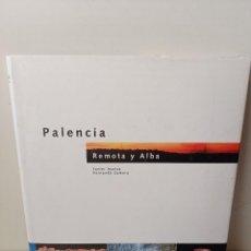 Libri di seconda mano: PALENCIA REMOTA Y ALBA. JAVIER AYARZA FERNANDO ZAMORA.. Lote 236133625