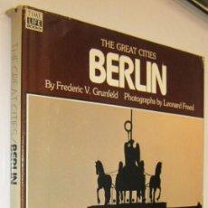 Libri di seconda mano: BERLIN - THE GREAT CITIES - FREDERIC GRUNFELD Y LEONARD FREED - EN INGLES -GRAN TAMAÑO MUY ILUSTRADO. Lote 236215240