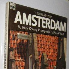 Libri di seconda mano: AMSTERDAM - THE GREAT CITIES - HANS KONING Y PATRICK WARD - EN INGLES - GRAN TAMAÑO MUY ILUSTRADO. Lote 236217150
