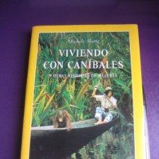 Libros de segunda mano: VIVIENDO CON CANIBALES - MICHELLE SLUNG - NATIONAL GEOGRAPHIC 2001 - LEVE USO. Lote 236222835