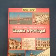 Libros de segunda mano: EURO TOUR ESPAÑA & PORTUGAL EURO GUÍA ILUSTRADA. Lote 236651845