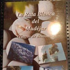 Libros de segunda mano: LIBRO LA RUTA BLANCA DEL MUDÉJAR, TIERRAS DE BENTOMIZ, MÁLAGA, MANUEL FERNÁNDEZ MOTA, 1996. Lote 236669875