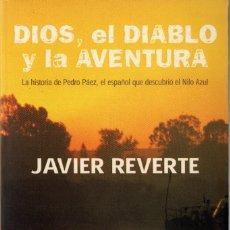 Libros de segunda mano: DIOS, EL DIABLO Y LA AVENTURA. JAVIER REVERTE. PLAZA & JANÉS. 2002. 239 PÁGS. TAPA BLANDA. ILUSTRADO. Lote 236685425