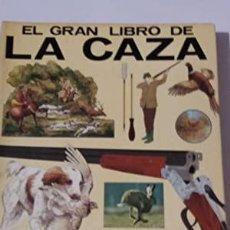 Libros de segunda mano: EL GRAN LIBRO DE LA CAZA. EVEREST. Lote 236704935