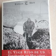 Libros de segunda mano: EL VIAJE RUSO DE UN VENDEDOR DE HELADOS. GREGORIO MORÁN. ESPASA. 2001 362PP. Lote 236705510