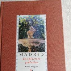 Libros de segunda mano: MADRID. LOS PLACERES GRATUITOS. RAFAEL FRAGUAS. EDITORIAL ACENTO. 2000.. Lote 236712310