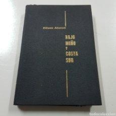 Libros de segunda mano: BAJO MIÑO Y COSTA SUR 1967 ELISEO ALONSO. Lote 236717310