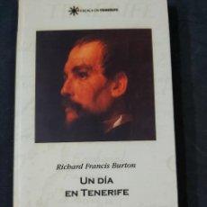 Libros de segunda mano: UN DÍA EN TENERIFE-RICHARD FRANCIS BURTON. Lote 236804520