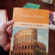 Libros de segunda mano: VIAJE A ITALIA, JOHANN W. GOETHE. Lote 236816875