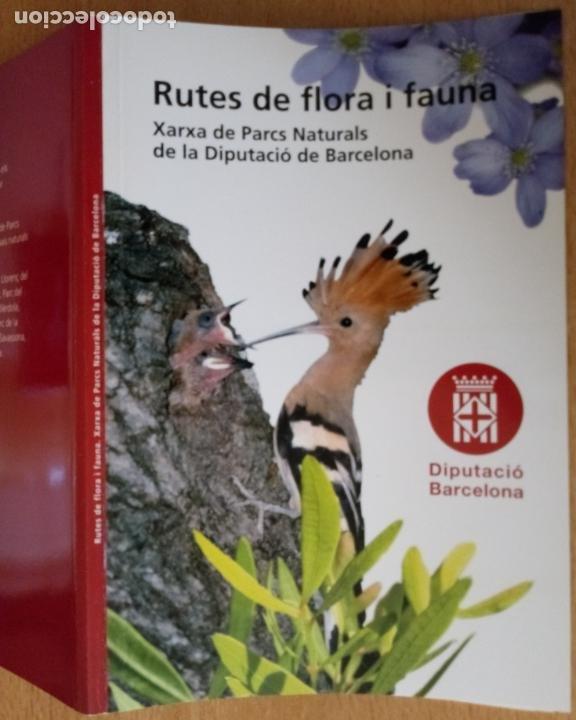 RUTES DE FLORA I FAUNA - XARXA PARCS NATURALS - DIPUTACIÓ BARCELONA 2008 - CATALÀ (Libros de Segunda Mano - Geografía y Viajes)