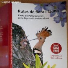 Libros de segunda mano: RUTES DE FLORA I FAUNA - XARXA PARCS NATURALS - DIPUTACIÓ BARCELONA 2008 - CATALÀ. Lote 236913755