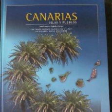 """Libros de segunda mano: CANARIAS """"ISLAS Y PUEBLOS""""- JUAN FRANCISCO DELGADO GÓMEZ - TEXTOS EN ESPAÑOL - INGLÉS Y ALEMÁN. Lote 237205790"""