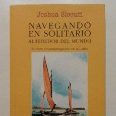 Libros de segunda mano: NAVEGANDO EN SOLITARIO ALREDEDOR DEL MUNDO - JOSHUA SLOCUM. ED. JUVENTUD - 2000. Lote 237591290