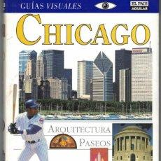 Libros de segunda mano: CHICAGO - GUÍAS VISUALES EL PAIS-AGUILAR. Lote 237591335