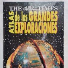 Libros de segunda mano: ATLAS DE LAS GRANDES EXPLORACIONES THE TIMES. Lote 237596330