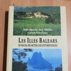Libros de segunda mano: LES ILLES BALEARS. ECOGUIA DE RUTES CICLOTURÍSTIQUES (BORO MIRALLES / PACO TORTOSA). Lote 238883610