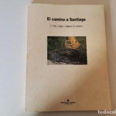 Livres d'occasion: EL CAMINO DE SANTIAGO VÍAS, VIAJES Y VIAJEROS DE ANTAÑO ARTURO SORIA Y PUIG 1991. Lote 239412480