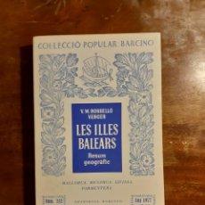 Libros de segunda mano: LES ILLES BALEARS V.M ROSSELLO VERGER. Lote 239501455