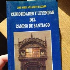 Libros de segunda mano: CURIOSIDADES Y LEYENDAS DEL CAMINO DE SANTIAGO. J.M. VILLANUEVA, ED. LANCIA, 1993. Lote 239556115