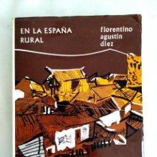 Libros de segunda mano: 1974 - DÍEZ: EN LA ESPAÑA RURAL. Lote 239974600