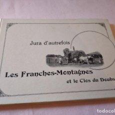 Libros de segunda mano: JURA D'AUTREFOIS LES FRANCHES-MONTAGNES ET LE CLOS DU DOUBS EDITIONS TRANSJURANES,1983. Lote 239983380