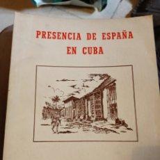 Libros de segunda mano: PRESENCIA DE ESPAÑA EN CUBA. Lote 240202235