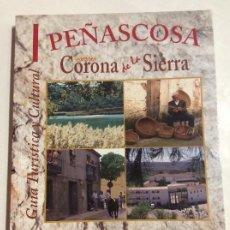 Libros de segunda mano: PEÑASCOSA CORONA DE LA SIERRA GUÍA TURÍSTICA Y CULTURAL. Lote 240560925